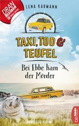 Taxi, Tod und Teufel - Bei Ebbe kam der Mörder - Nordsee-Krimi