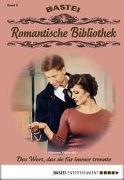 Romantische Bibliothek - Folge 8 - Das Wort, das sie für immer trennte