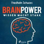 Brainpower - Wissen macht stark (Ungekürzt)