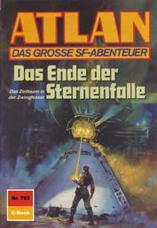 """Atlan 793: Das Ende der Sternenfalle - Atlan-Zyklus """"Im Auftrag der Kosmokraten"""""""