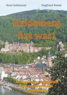 Siegfried Rodat: Heidelberg hat was!