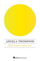 Angela Thompson: Bleib immer neben mir ★★★★★