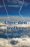 Claudia Lütje: Über den Wolken fand ich dich ★★★★