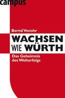 Bernd Venohr: Wachsen wie Würth ★★★