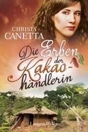 Die Erben der Kakaohändlerin - Roman