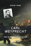 Egon Ihne: Carl Weyprecht