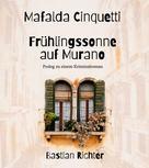 Bastian Richter: Mafalda Cinquetti - Frühlingssonne auf Murano