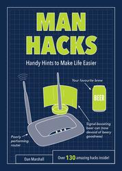 Man Hacks - Handy Hints to Make Life Easier