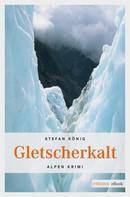 Stefan König: Gletscherkalt ★★★★
