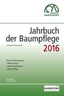 Dirk Prof. Dr. Dujesiefken: Jahrbuch der Baumpflege 2016