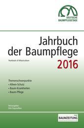 Jahrbuch der Baumpflege 2016 - Yearbook of Arboriculture