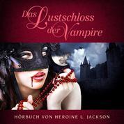 Das Lustschloss der Vampire