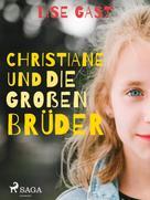 Lise Gast: Christiane und die großen Brüder