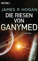 James P. Hogan: Die Riesen von Ganymed ★★★★