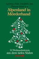 Friedrich Ani: Alpenland in Mörderhand ★★★★