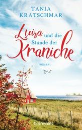 Luisa und die Stunde der Kraniche - Roman