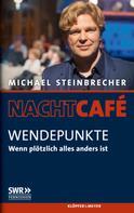 Michael Steinbrecher: Wendepunkte ★★★★