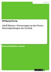 Adolf Martens - Erinnerungen an den Nestor Materialprüfungen der Technik