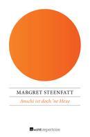 Margret Steenfatt: Anschi ist doch 'ne Hexe