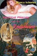 Bianca Schorler (Die Autorin) -: Erotische Märchen für Erwachsene ★★★