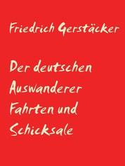Der deutschen Auswanderer Fahrten und Schicksale - Roman