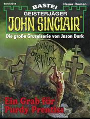 John Sinclair 2244 - Ein Grab für Purdy Prentiss