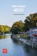 Raffaela Rondini: Berliner Fragmente