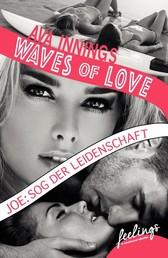 Waves of Love - Joe: Sog der Leidenschaft - Roman