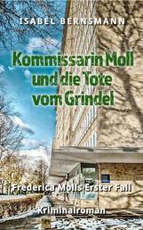 Kommissarin Moll und die Tote vom Grindel - Frederica Molls Erster Fall