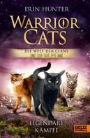 Erin Hunter: Warrior Cats - Die Welt der Clans. Legendäre Kämpfe ★★★★★