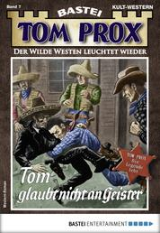 Tom Prox 7 - Western - Tom glaubt nicht an Geister