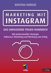 Marketing mit Instagram - Das umfassende Praxishandbuch
