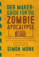 Simon Monk: Der Maker-Guide für die Zombie-Apokalypse ★★★★