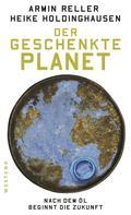 Armin Reller: Der geschenkte Planet
