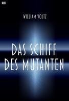 William Voltz: Das Schiff des Mutanten ★★★