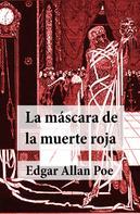 Edgar Allan Poe: La Máscara de la Muerte Roja