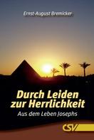 Ernst-August Bremicker: Durch Leiden zur Herrlichkeit