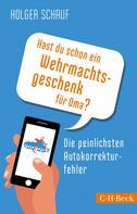 Holger Schauf: Hast du schon ein Wehrmachtsgeschenk für Oma? ★★★★