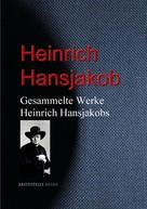 Heinrich Hansjakob: Gesammelte Werke Heinrich Hansjakobs