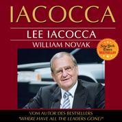 Iacocca - Eine amerikanische Karriere (Ungekürzt)