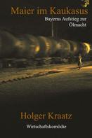 Holger Kraatz: Maier im Kaukasus