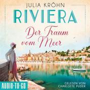 Der Traum vom Meer - Riviera, Band 1 (ungekürzt)