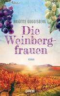 Brigitte Guggisberg: Die Weinbergfrauen ★★★★