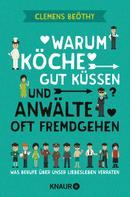 Clemens Beöthy: Warum Köche gut küssen und Anwälte oft fremdgehen ★★