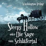 Sleepy Hollow oder Die Sage vom Schläfertal (Ungekürzt)