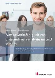 """Wettbewerbsfähigkeit von Unternehmen analysieren und fördern - Zur Vorbereitung """"Geprüfte/r kaufmännische/r Fachwirt/in nach der Handwerksordnung"""