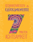 Inga Scheidt: Gedankenreisen & Glücksmomente