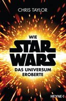 Chris Taylor: Wie Star Wars das Universum eroberte ★★★★★