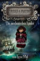 Luzia Pfyl: Frost & Payne - Band 2: Die mechanischen Kinder (Steampunk) ★★★★