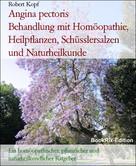 Robert Kopf: Angina pectoris Behandlung mit Homöopathie, Heilpflanzen, Schüsslersalzen und Naturheilkunde
